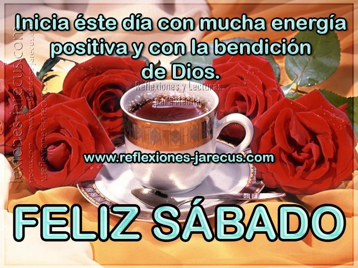Inicia éste día con mucha energía positiva y con la bendición de Dios. Feliz sabado