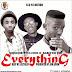 Kabiyesi TKT - Everything ft.Medosky & N Cool