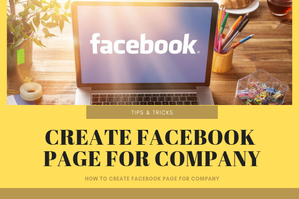 How Do You Create A Company Facebook Page
