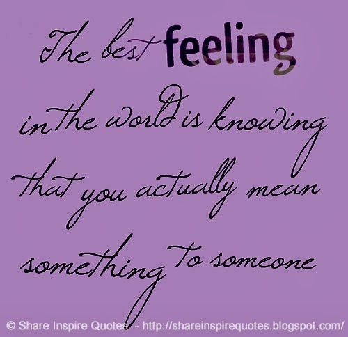 The Best Feeling In The World Is Knowing That You Actually