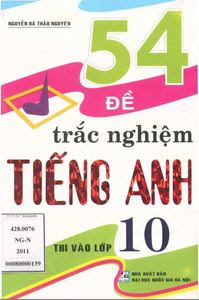 54 Đề Trắc Nghiệm Tiếng Anh Thi Vào Lớp 10 - Nguyễn Bá Thảo Nguyên
