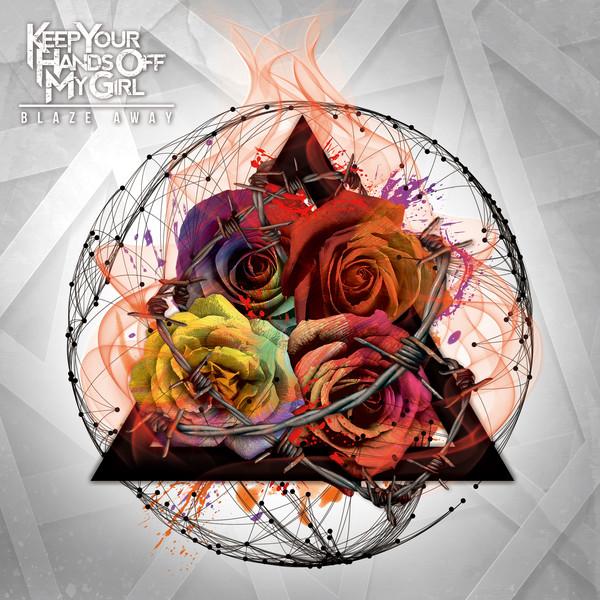 [Album] KEEP YOUR HANDs OFF MY GIRL – BLAZE AWAY (2016.08.03/MP3/RAR)