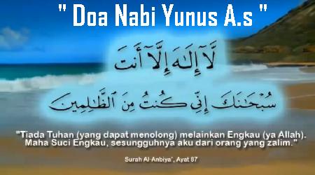 Doa Nabi Yunus A.S penawar segala musibah . Rugi jika tidak diamalkan