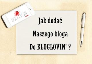 Jak dodać bloga i jego właściciela do BLOGLOVIN'