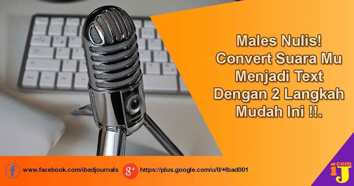 Convert Suara Mu Menjadi Text Dengan 2 Langkah Mudah