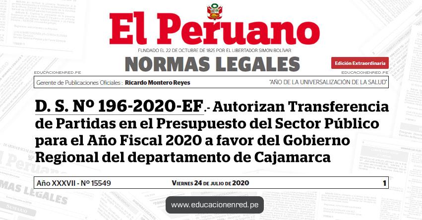 D. S. Nº 196-2020-EF.- Autorizan Transferencia de Partidas en el Presupuesto del Sector Público para el Año Fiscal 2020 a favor del Gobierno Regional del departamento de Cajamarca