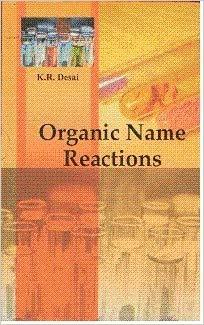 ORGANIC NAME REACTIONS BY K R DESAI