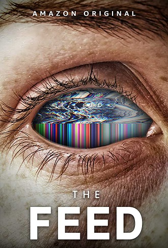 The Feed Season 1 Complete Download 480p All Episode