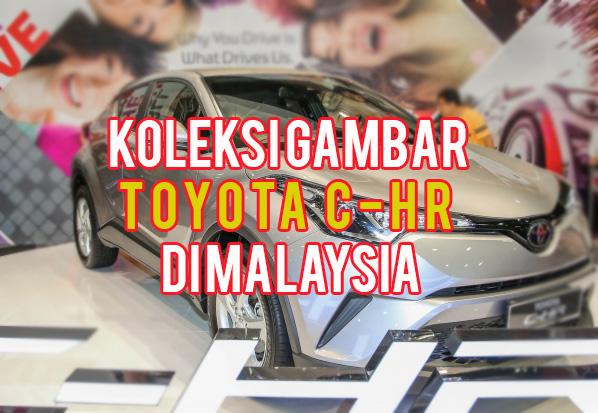 Koleksi Gambar Toyota C-HR di Malaysia