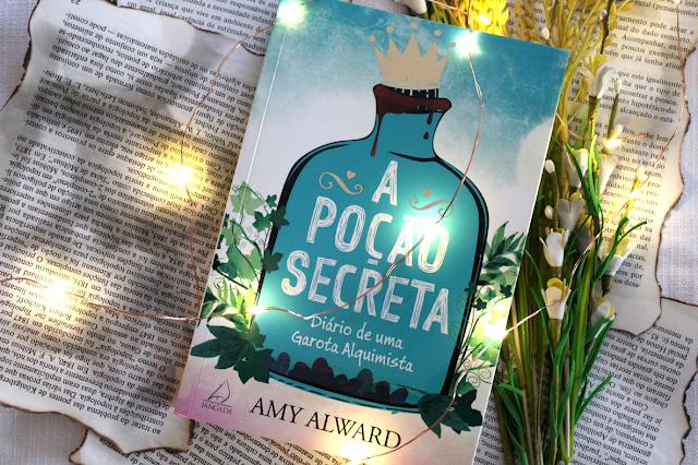 A Poção Secreta: Diário de uma Garota Alquimista - Potion #01 - Amy Alward