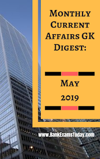 Monthly Current Affairs GK Digest: May 2019