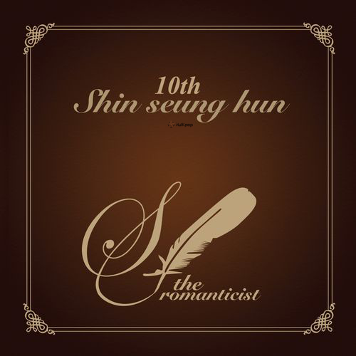 Shin Seung Hun – Vol.10 The Romanticist