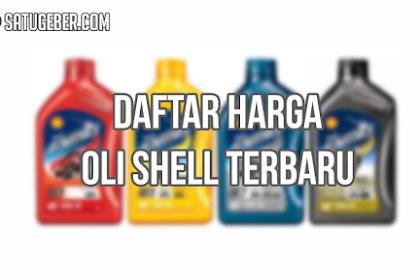 Daftar Harga Resmi Oli Shell Terbaru