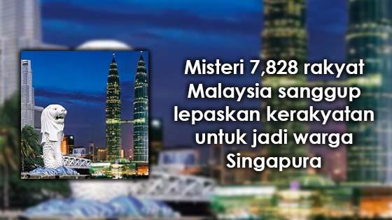 Kenapa 7,828 individu lepaskan kerakyatan Malaysia untuk jadi warga Singapura