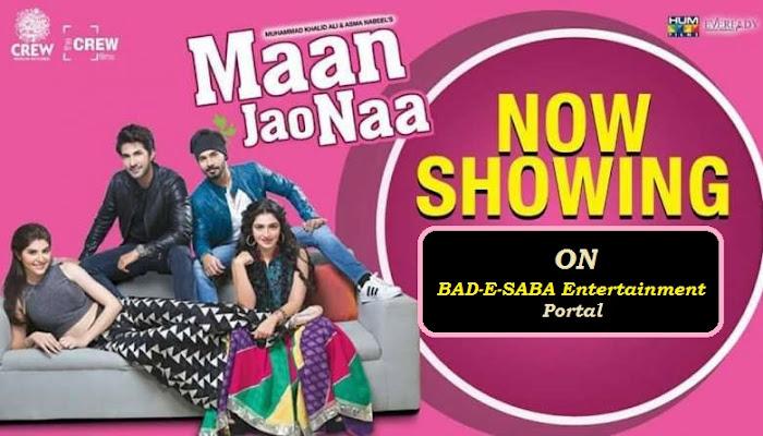 BAD-E-SABA Entertainment Presents Watch Pakistani Movie Maan Jao Naa Online In HD