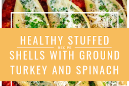 Best Healthy Stuffed Shells with Ground Turkey and Spinach