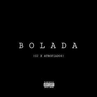 BAIXAR MP3    CJ Feat. Atrofiados - Bolada    2019