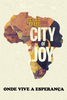 City of Joy: Onde Vive a Esperança Torrent – WEB-DL 720p/1080p Dual Áudio