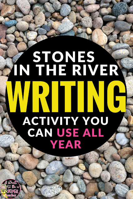 "Stones in the River writing activity - perfect for the first week of school in the elementary classroom!  This post explains how to create ""Rivers"" with your students where they can keep their ideas for writing throughout the year!"