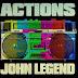 [SB-MUSIC] John Legend – 'Actions'