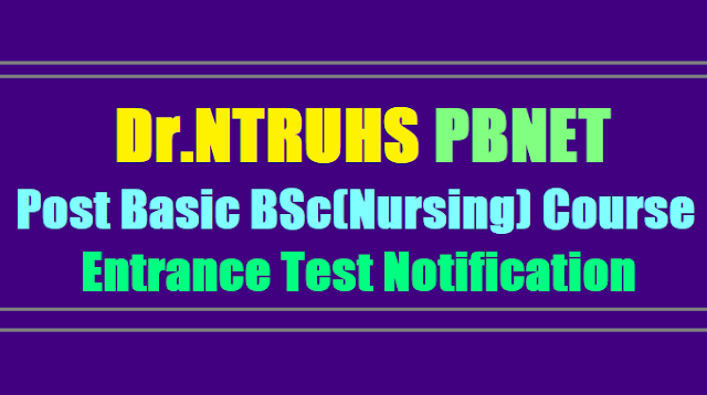 Dr.NTRUHS Post Basic BSc(Nursing) Course Entrance test(PBNET) 2017 Notification