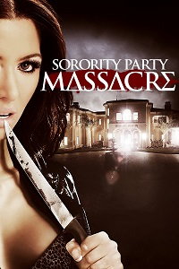 Watch Sorority Party Massacre Online Free in HD