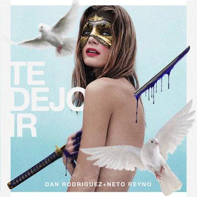 Dan Rodríguez feat. Neto Reyno - Te Dejo Ir (Single) [2016]