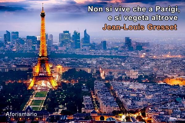 Aforismario Aforismi Frasi E Citazioni Su Parigi