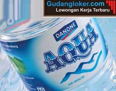 Lowongan Kerja Terbaru Tirta Investama (Danone Aqua)
