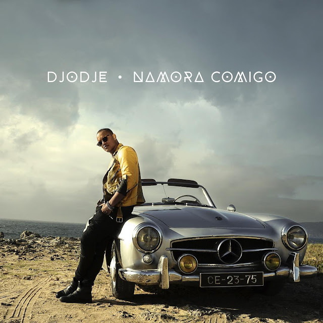 Djodje - Namora Comigo (Zouk) [Download]