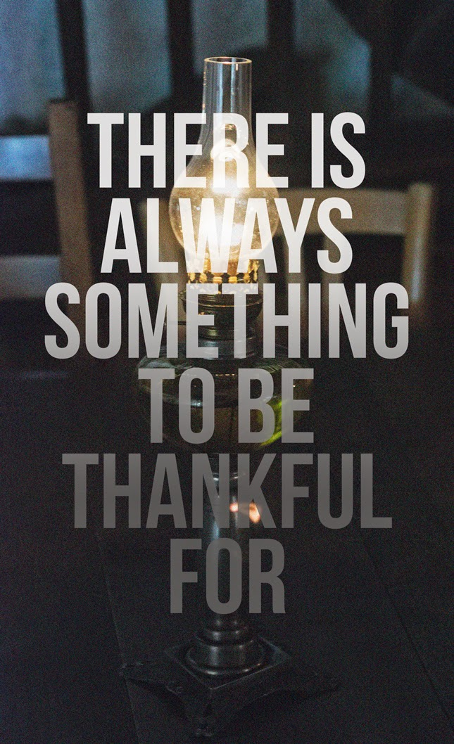 There Is Always Something To Be Thankful For...