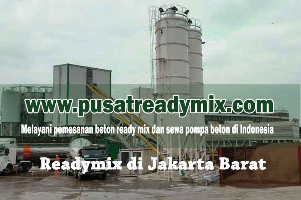 HARGA READY MIX JAKARTA BARAT, HARGA BETON READY MIX JAKARTA BARAT, HARGA BETON COR READY MIX JAKARTA BARAT 2020