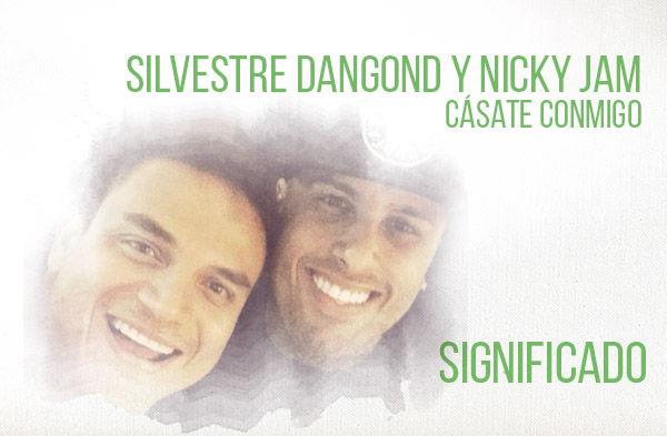 Cásate Conmigo significado de la canción Silvestre Dangond Nicky Jam