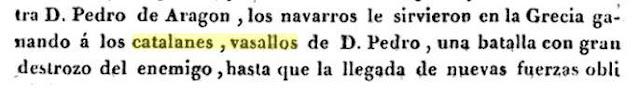 Para alguien del siglo XIV que en el día autonómico de Cataluña enarbolen el Señal Real de Aragón como bandera propia solo le demostraría que son...   * J. Yanguas y Miranda; Historia compendiada del Reino de Navarra, 1832