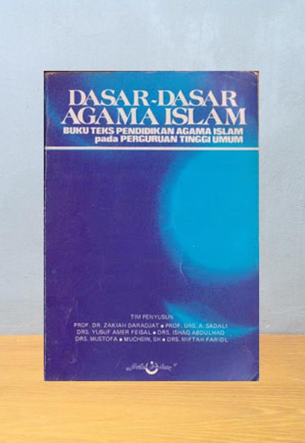 DASAR-DASAR AGAMA ISLAM, Zakiah Daradjat dll.