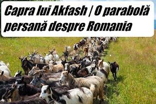 Capra lui Akfash | O parabolă persană despre România?
