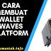 Cara Membuat Wallet Waves Platform