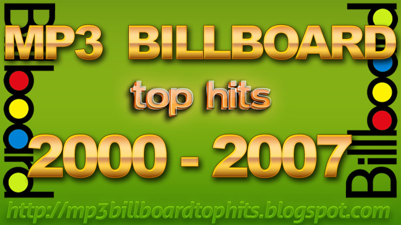 MP3 Billboard Top Hits 2000-2007 | mp3 Billboard Top Hits