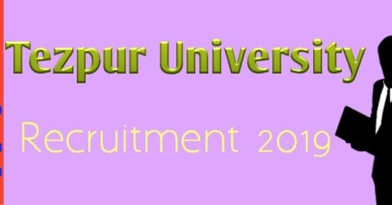 Tezpur University Recruitment 2019 । Govt Job For Assam