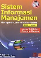 Judul Buku : SISTEM INFORMASI MANAJEMEN Management Information Systems EDISI 9 BUKU 2 Pengarang : James A. O'Brien & George M. Marakas Penerbit : Salemba Empat