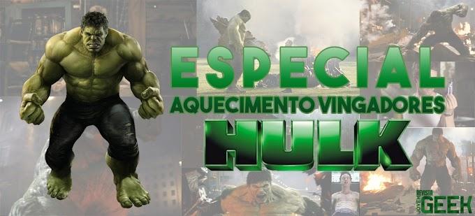 Especial Aquecimento Vingadores - Hulk | Parte Dois