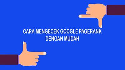 3 Cara Mengecek Google Pagerank (PR) Blog dengan Mudah