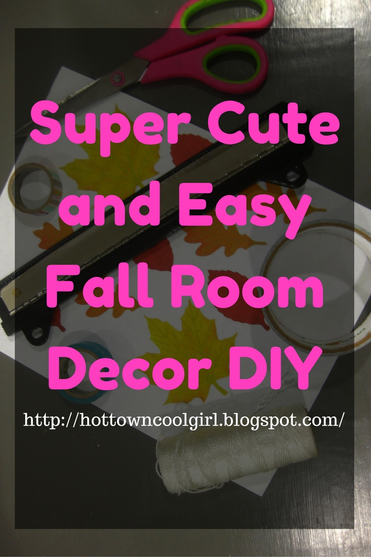 Hot town cool girl super cute and easy fall room decor for Cute and easy diy room decor