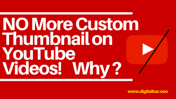 NO More Custom Thumbnail on YouTube Videos ! Why ?
