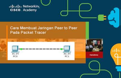 Cara Membuat Jaringan Peer to Peer Pada Packet Tracer