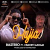 New Music: Bastero ft Fancy Gadam - Hajia | prod. by MaxBeatGh