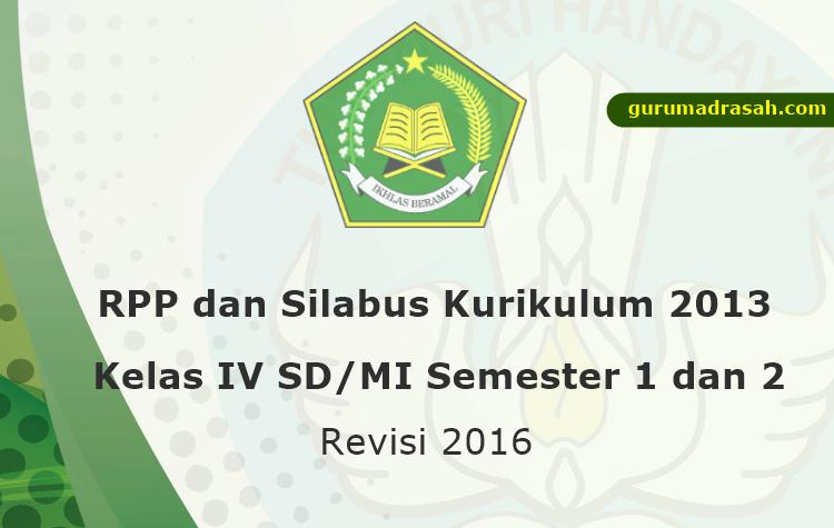 Rpp Silabus Kurikulum 2013 Kelas Iv Sd Mi Semester 1 Dan 2 Revisi 2016 Guru Madrasah