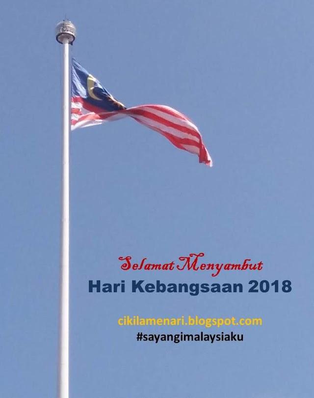 Selamat Menyambut Hari Kebangsaan 2018