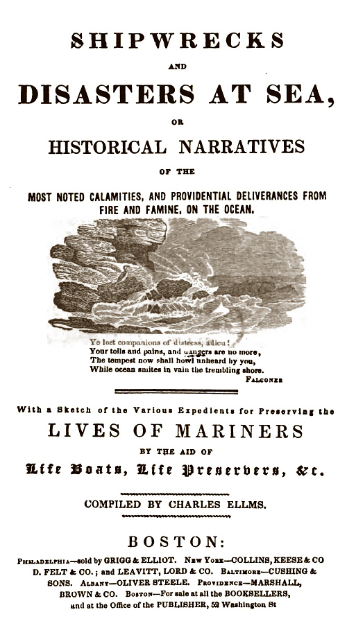 Shipwrecks and Disasters at Sea or Historical Narratives of the Most Noted Calamities, and Providential Deliverances from Fire and Famine, on the Ocean.