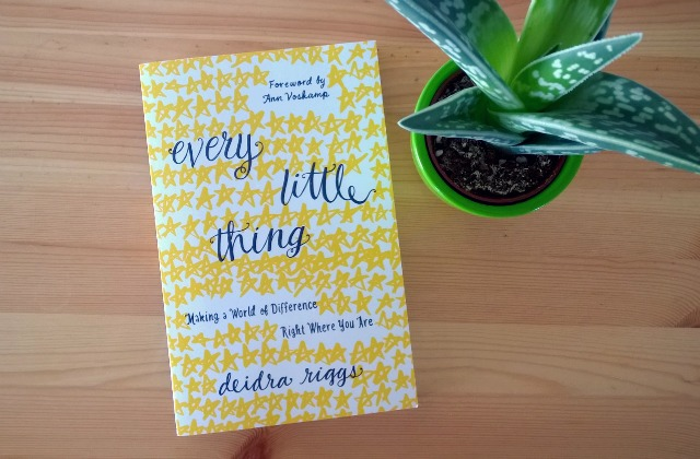 Every Little Thing: Making a World of Difference Right Where You Are by Deidra Riggs
